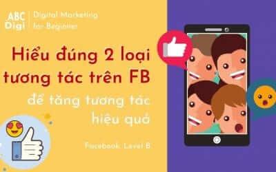 Hiểu đúng 2 loại tương tác trên Facebook để tăng tương tác hiệu quả