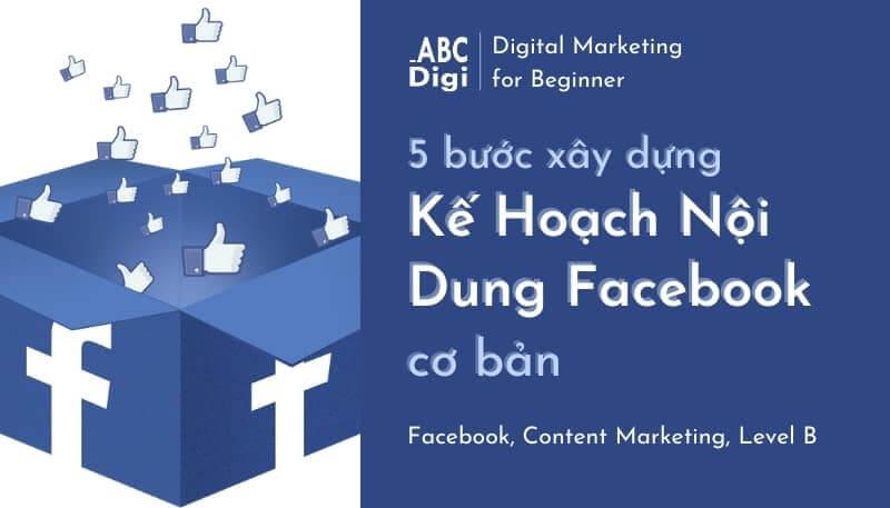 xây dựng kế hoạch nội dung facebook cơ bản