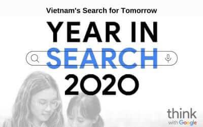 17 ý hay trong Báo Cáo Tìm Kiếm Của Google Tại Việt Nam 2020 – Vietnam's Search for Tomorrow