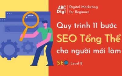 Quy Trình SEO Website Tổng Thể 11 Bước cho người Mới Làm SEO