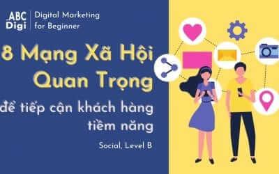 8 Mạng Xã Hội nên làm Marketing để tiếp cận Khách Hàng Tiềm Năng