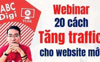 [Webinar] – 20 cách Tăng Traffic cho website mới
