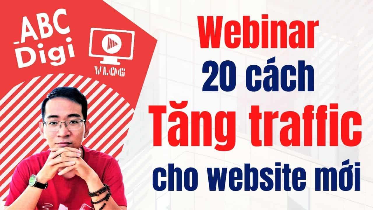 Webinar - 20 cách Tăng Traffic cho website mới