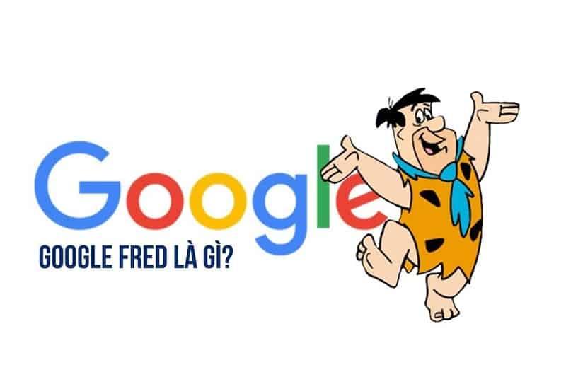 abc-digi-8-thuat-toan-loi-của-Google-fred