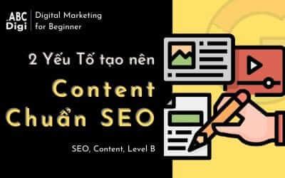2 Nhóm Yếu Tố tạo nên Content chuẩn SEO