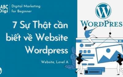 7 Sự Thật cần biết về WordPress trước khi làm Website