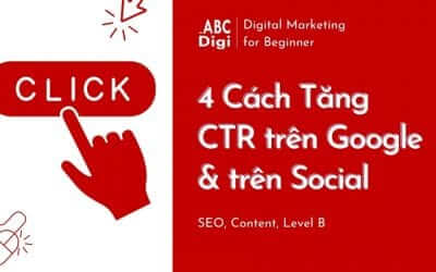 4 Cách Tăng CTR Cho Bài Viết Trên Google & Trên Social