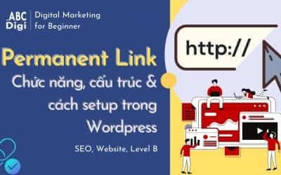 Permanent Link là gì? Cách cài đặt chuẩn SEO cho website